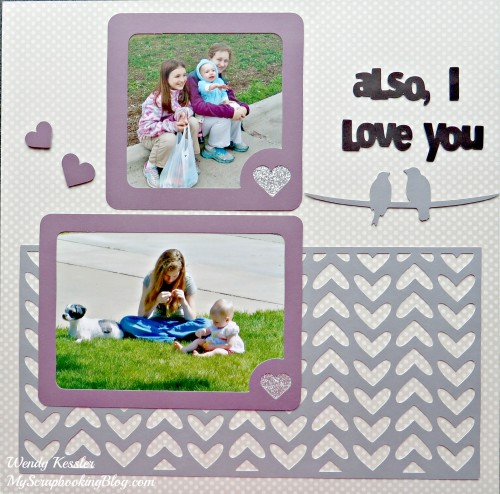 I Love You Layout by Wendy Kessler