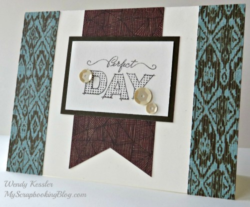 Perfect Day card by Wendy Kessler